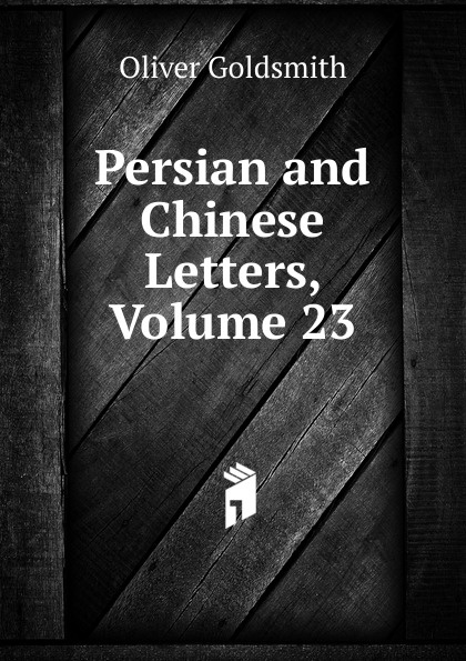 Goldsmith Oliver Persian and Chinese Letters, Volume 23 ручное зубило persian