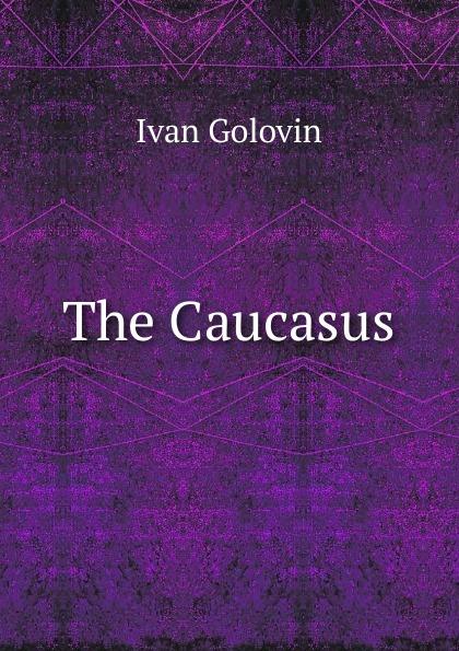 Ivan Golovin The Caucasus