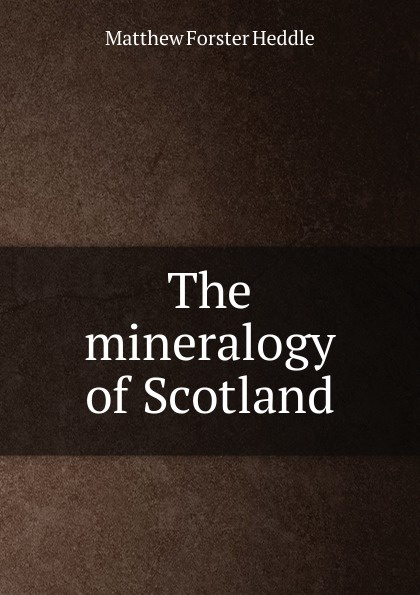 The mineralogy of Scotland