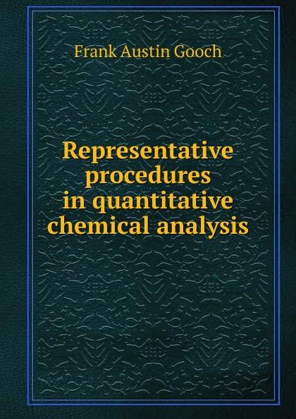Frank Austin Gooch Representative procedures in quantitative chemical analysis jerald pinto e quantitative investment analysis workbook