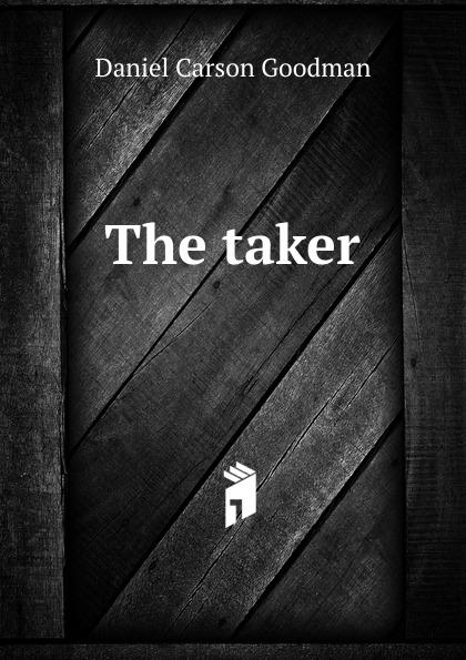 Daniel Carson Goodman The taker hostage taker