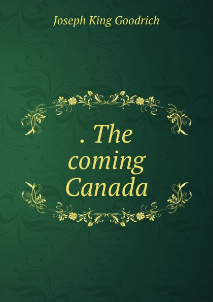 . The coming Canada