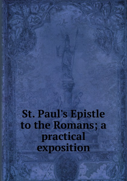 лучшая цена St. Paul.s Epistle to the Romans; a practical exposition