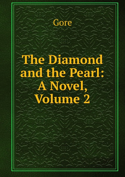 Gore The Diamond and the Pearl: A Novel, Volume 2