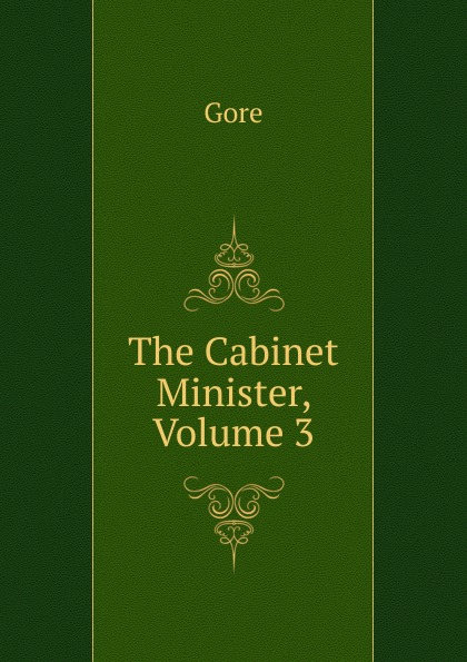 Gore The Cabinet Minister, Volume 3