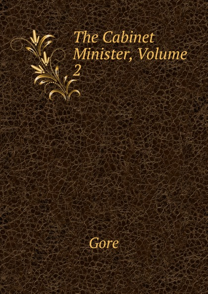 Gore The Cabinet Minister, Volume 2