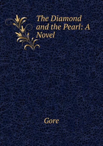 Gore The Diamond and the Pearl: A Novel