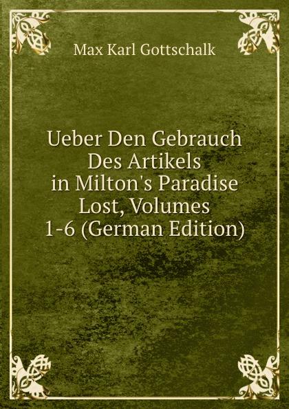 Max Karl Gottschalk Ueber Den Gebrauch Des Artikels in Milton.s Paradise Lost, Volumes 1-6 (German Edition)