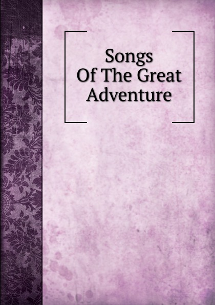 Songs Of The Great Adventure