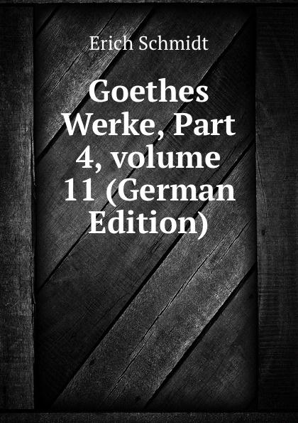 Goethes Werke, Part 4,.volume 11 (German Edition)