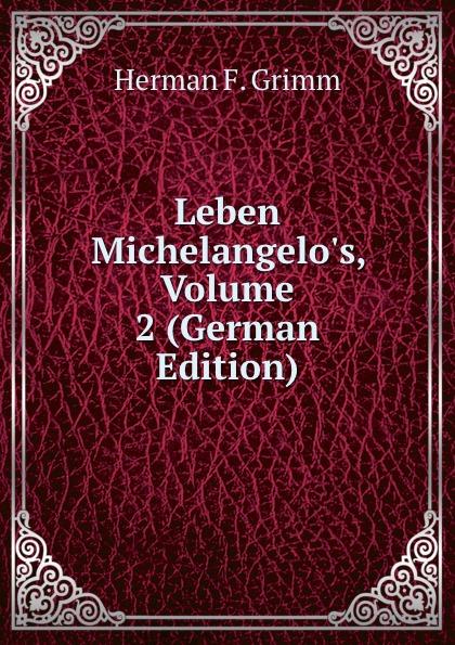 Leben Michelangelo.s, Volume 2 (German Edition)