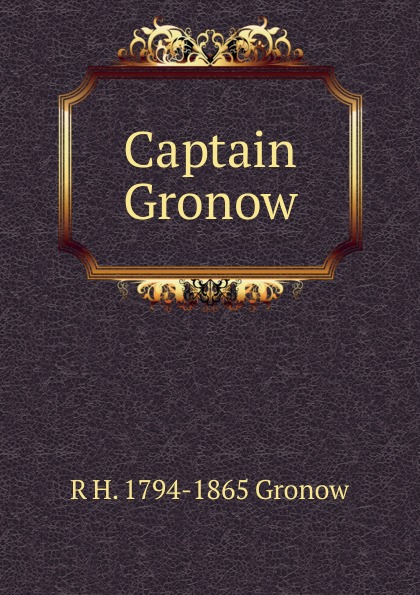 R H. 1794-1865 Gronow Captain Gronow gronow jukka zhuravlev sergey fashion meets socialism