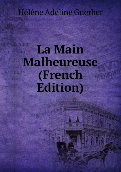 La Main Malheureuse (French Edition)