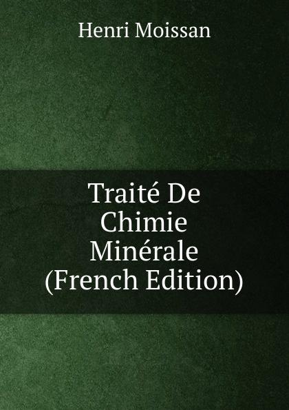 Henri Moissan Traite De Chimie Minerale (French Edition) fournier henri traite de la typographie french edition