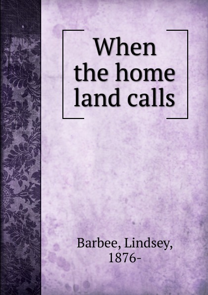 Lindsey Barbee When the home land calls