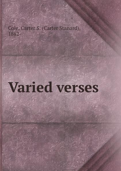 Carter Stanard Cole Varied verses