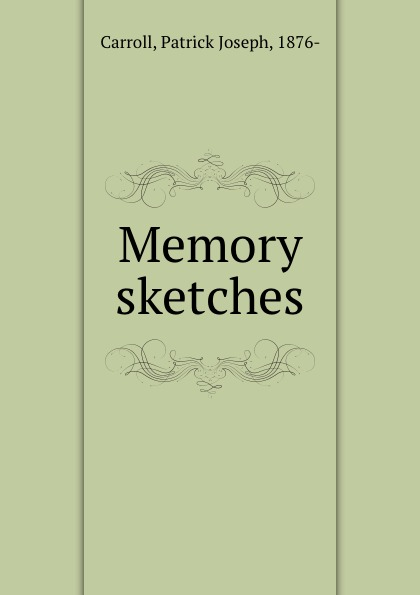 Patrick Joseph Carroll Memory sketches south bend minnow dip net