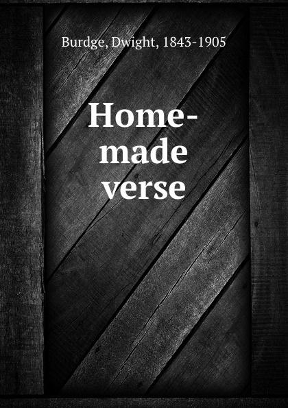 Dwight Burdge Home-made verse