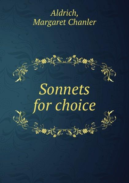 Margaret Chanler Aldrich Sonnets for choice