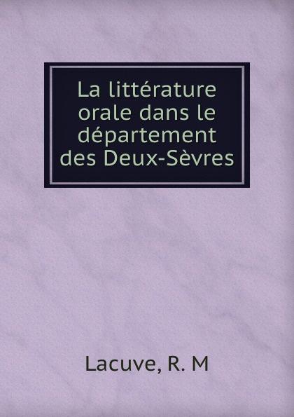 R.M. Lacuve La litterature orale dans le departement des Deux-Sevres messmer niort