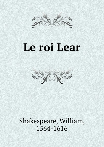 Уильям Шекспир Le roi Lear