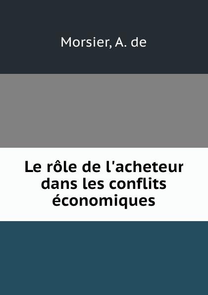 A. de Morsier Le role  dans les conflits economiques