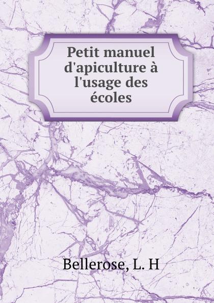 L.H. Bellerose Petit manuel  a des ecoles