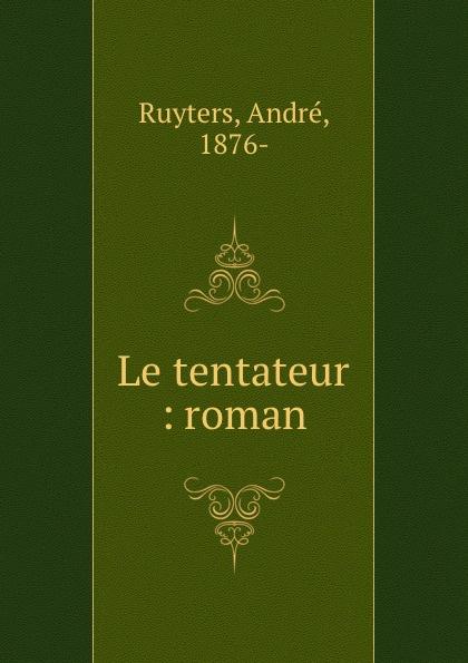 André Ruyters Le tentateur : roman