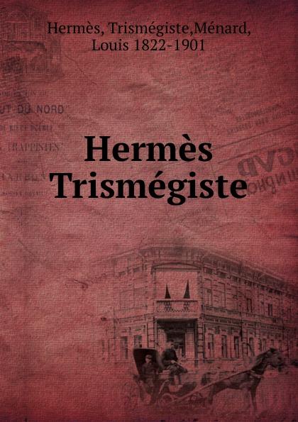 Trismégiste Hermès Hermes Trismegiste