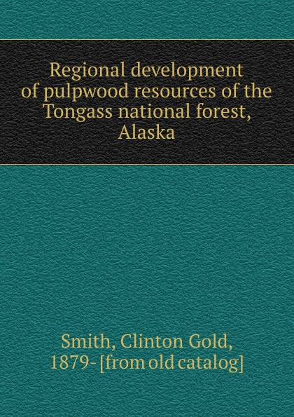 Clinton Gold Smith Regional development of pulpwood resources of the Tongass national forest, Alaska halter off shoulder gold print dress