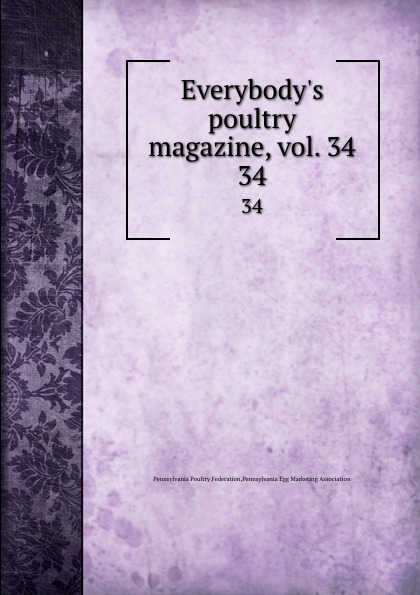 Everybody.s poultry magazine, vol. 34. 34