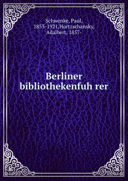 Paul Schwenke Berliner bibliothekenfuhrer цена и фото