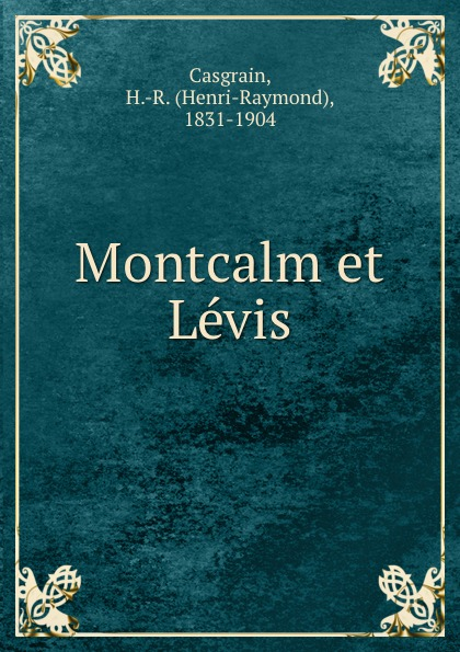 Henri-Raymond Casgrain Montcalm et Levis недорго, оригинальная цена