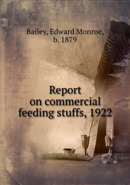 Edward Monroe Bailey Report on commercial feeding stuffs, 1922