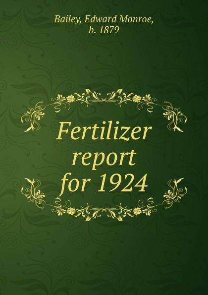 Edward Monroe Bailey Fertilizer report for 1924