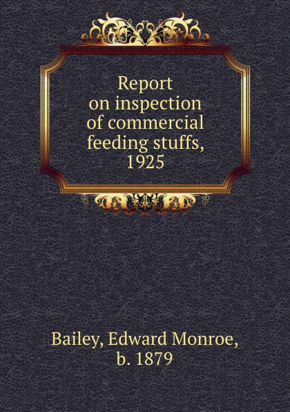 Edward Monroe Bailey Report on inspection of commercial feeding stuffs, 1925