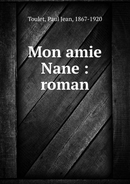 Фото - Paul Jean Toulet Mon amie Nane : roman jean paul gaultier le male