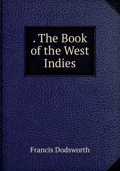 . The Book of the West Indies.