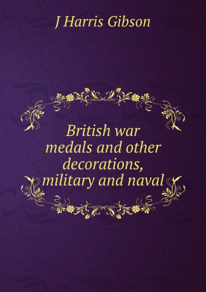 British war medals and other decorations, military and naval
