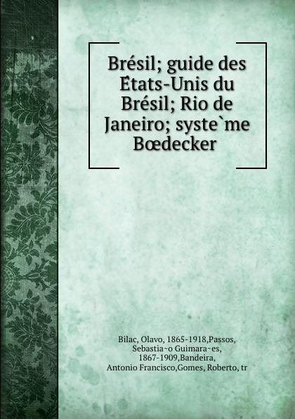 Olavo Bilac Bresil; guide des Etats-Unis du Bresil; Rio de Janeiro; systeme Boedecker каталог rio de janeiro