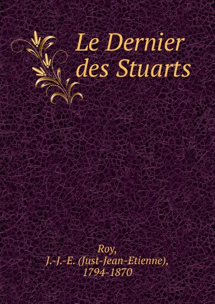 Фото - Just-Jean-Etienne Roy Le Dernier des Stuarts jean paul gaultier le male