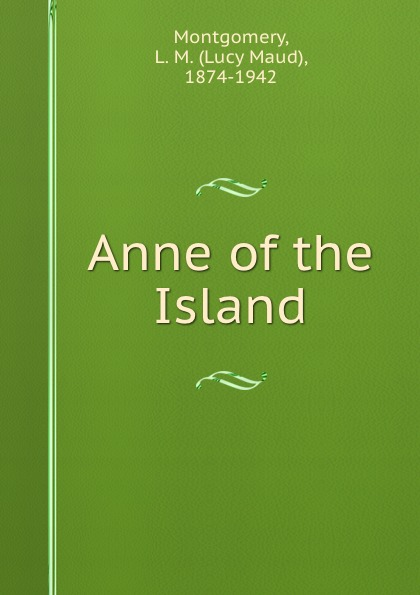 Lucy Maud Montgomery Anne of the Island недорого