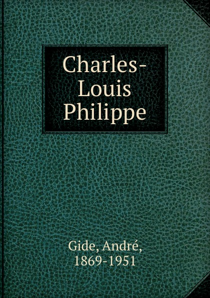 André Gide Charles-Louis Philippe