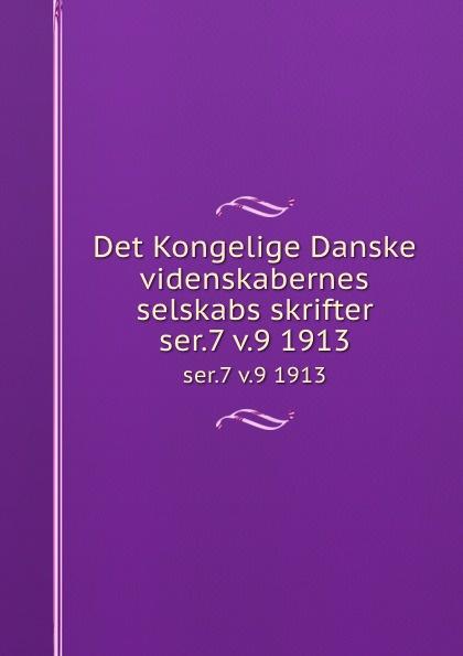 Kongelige Danske videnskabernes selskab Det Kongelige Danske videnskabernes selskabs skrifter. ser.7 v.9 1913 kodaline københavn