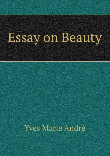 Yves Marie Andre Essay on Beauty