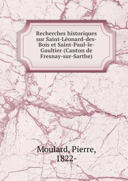 Фото - Pierre Moulard Recherches historiques sur Saint-Leonard-des-Bois et Saint-Paul-le-Gaultier (Canton de Fresnay-sur-Sarthe) jean paul gaultier le male