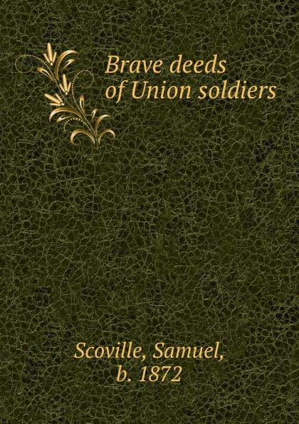Samuel Scoville Brave deeds of Union soldiers scoville samuel wild folk