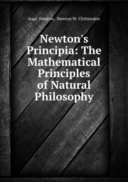 Фото - Isaac Newton Newton.s Principia: The Mathematical Principles of Natural Philosophy sir isaac newton william emerson john machin the mathematical principles of natural philosophy volume 3
