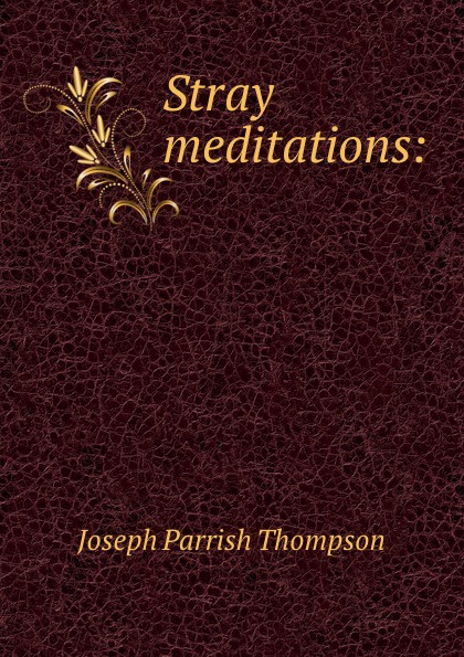 Stray meditations: