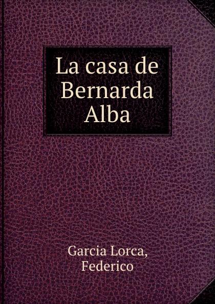 цены на Federico Garcia Lorca La casa de Bernarda Alba  в интернет-магазинах